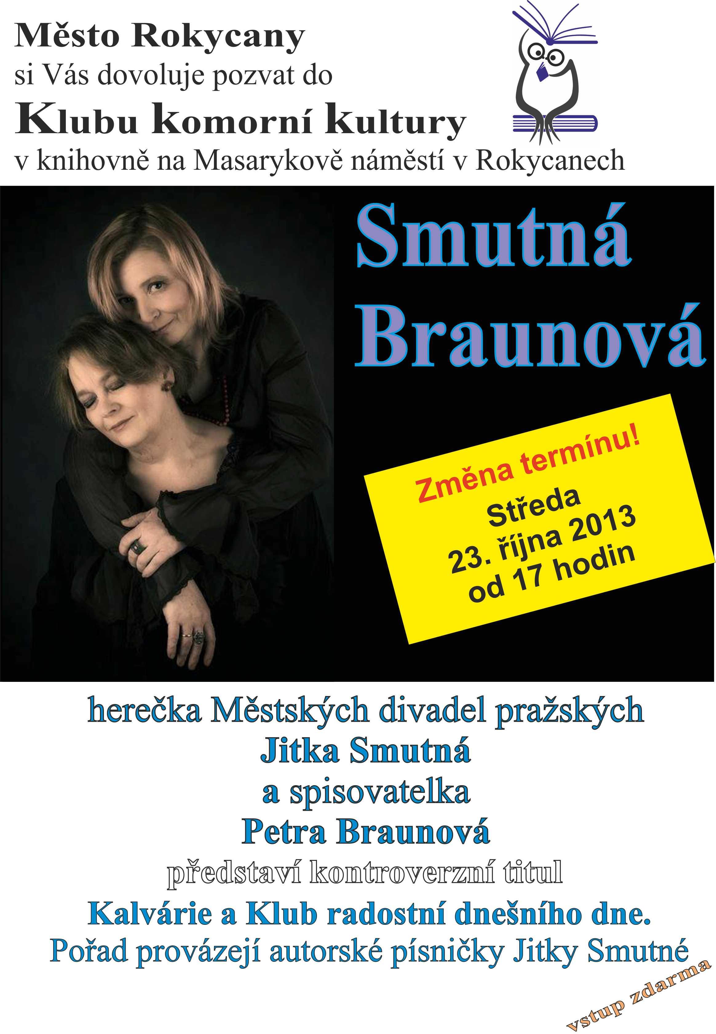 Literárně hudební pořad Smutná - Braunová 23.10. 2013